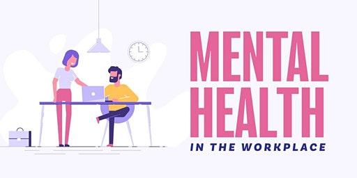 Mental Health in the Workplace Workshop