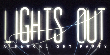 Lights Out: A Black Light Party tickets