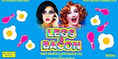Legs & Bacon - Drag Brunch & Bottomless Fizz