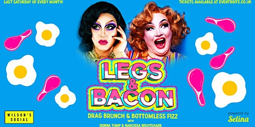 Legs & Bacon - Drag Brunch & Bottomless Fizz