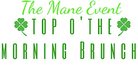 The Mane Event: Top O' The Morning Brunch tickets