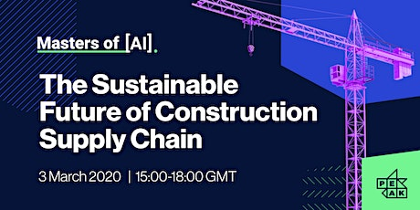 Masters of AI | The Sustainable Future of Construction Supply Chain tickets