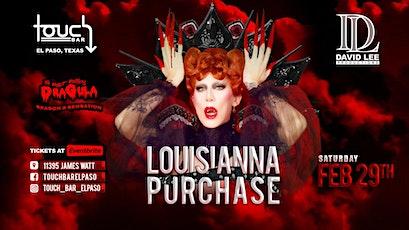 Louisianna Purchase • Dragula Season 3 • Live at Touch Bar El Paso tickets