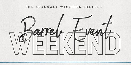 2020 Barrel Event Weekend presented by The Seacoast Wineries tickets