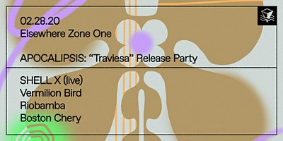 "APOCALIPSIS: ""Traviesa"" Release Party w/ SHELL"