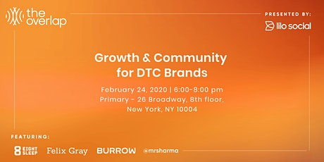 The Overlap: Growth & Community for DTC Brands tickets