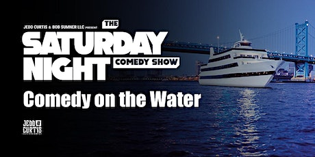 Saturday Night Comedy Show Presents: Comedy on the Water tickets