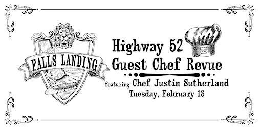 Falls Landing - HIGHWAY 52 GUEST CHEF REVUE