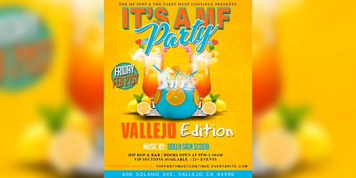 Its a MF party: Vallejo edition