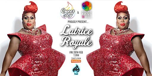 Queer AF & Pride in Hull: Latrice Royale!
