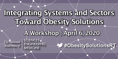 Integrating Systems and Sectors Toward Obesity Solutions tickets
