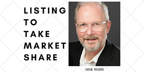 GENE RIVERS - Listings to Take Market Share tickets