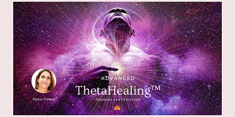 Advanced ThetaHealing™ Training Certification with Maria Forrest tickets