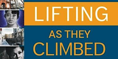 Lifting As They Climbed Book Talk and Tour With Author, Essence McDowell