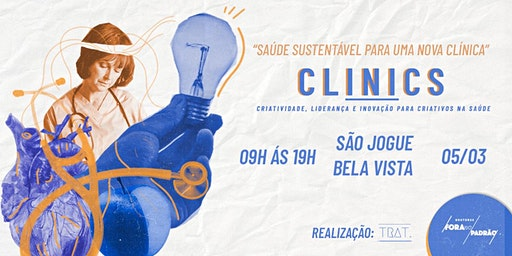 CLINICS - Criatividade, Liderança e Inovação para Criativos na Saúde
