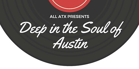 ALL ATX - Deep in the Soul of Austin tickets