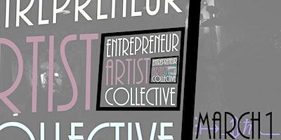 Entrepreneur Artist Collective @ Bow Market Canopy Room