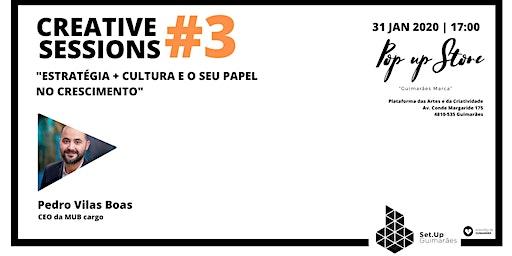 """#3 Creative session - """"Estratégia + cultura e o seu papel no crescimento"""""""