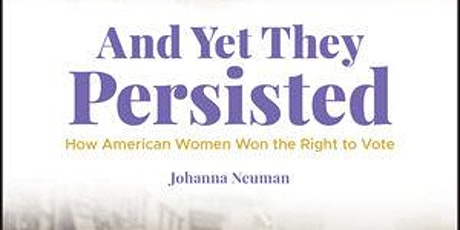 Book Signing: And Yet They Persisted by Johanna Neuman tickets