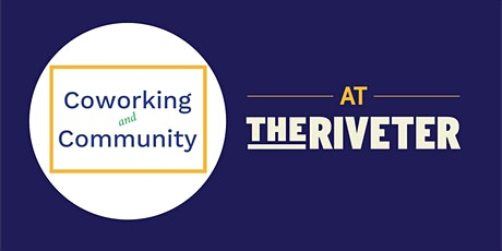 Come Togeter: FREE Coworking & Networking Breakfast at The Riveter ATX tickets