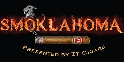 Smoklahoma 2020 Presented by ZT Cigars
