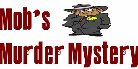 Woodwinds Mob's Murder Mystery tickets
