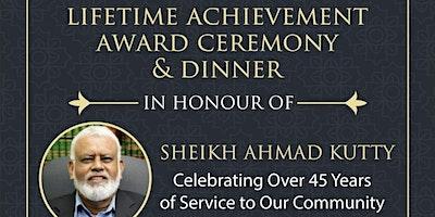 Shaikh Ahmad Kutty: Lifetime Achievement Award Ceremony & Dinner
