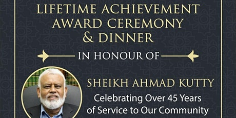 Shaikh Ahmad Kutty: Lifetime Achievement Award Ceremony & Dinner (Postponed) tickets