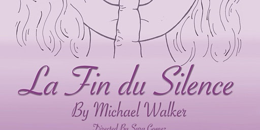 La Fin du Silence presented by the Winchester Little Theatre