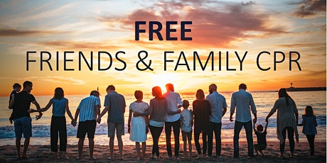 FREE Friends & Family CPR Training tickets