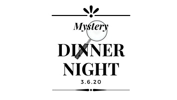 Mystery Dinner and Silent Auction