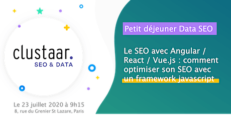 Petit déjeuner Data SEO : Le SEO avec Angular / React / Vue.js : comment optimiser son SEO avec un framework javascript tickets