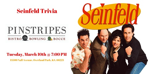 Seinfeld Trivia at Pinstripes Overland Park