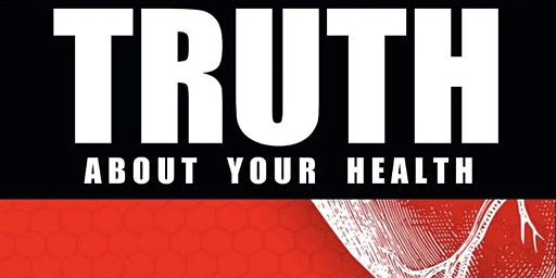 """""""The Truth About Your Health"""" Book Signing & Celebration"""