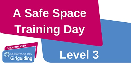 CANCELLED - A  Safe Space Level 3 - Cheltenham tickets