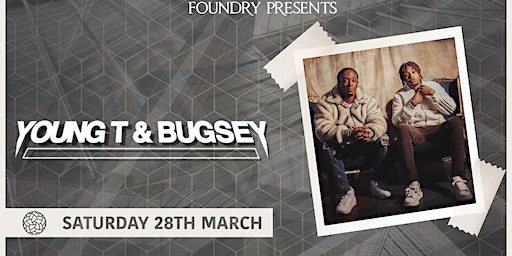 Foundry Presents Young T & Bugsey