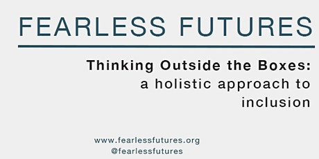 Virtual Workshop - Thinking Outside the Boxes: a holistic approach to inclusion tickets