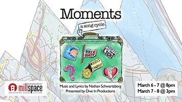 Dive In Productions Presents Moments - a song cycle
