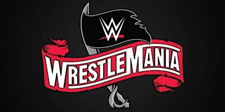 WWE WrestleMania 36 - Wrestling PPV + PIZZA tickets