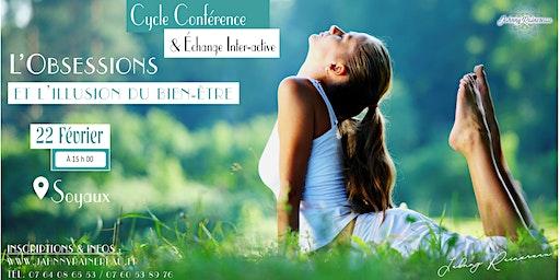 Conférence inter-active - L'obsession et l'illusion du bien-être