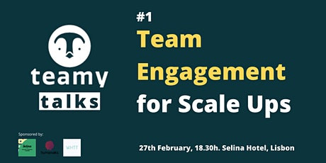 Teamy Talks #1 Team Engagement for Scale Ups bilhetes