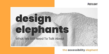 Design Elephants: What We Still Need To Talk About | Accessibility tickets