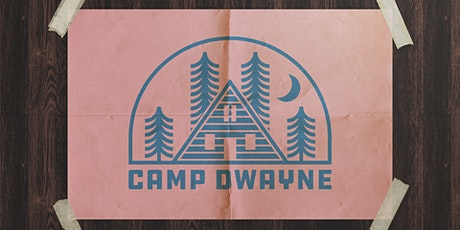 CANCELLED - Camp Dwayne tickets