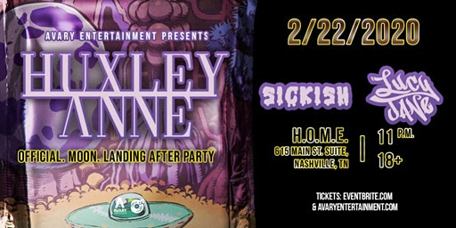 Official. Moon. Landing Afterparty: Huxley Anne w/ Sickish & Lucy Jane
