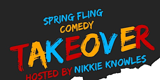 Spring Fling Comedy Takeover