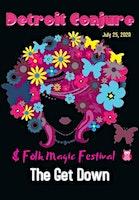 Detroit Conjure & Folk Magic Festival 2020 - The Get Down