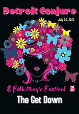 Detroit Conjure & Folk Magic Festival 2020 - The Get Down tickets