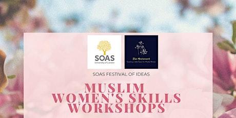 Muslim Women's Skills Workshops at SOAS tickets