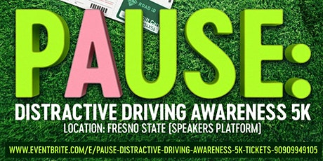 PAUSE: Distractive Driving Awareness 5K boletos
