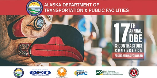 The 17th Annual Alaska DBE & CONTRACTOR'S CONFERENCE